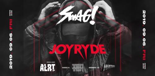 SWAG! Vol.11 presents. JOYRYDE