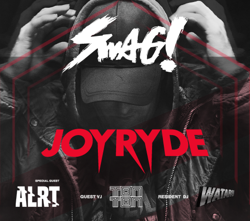 SWAG! Vol.11 presents. JOYRYDE